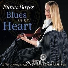 Fiona Boyes - Blues In My Heart: 20th Anniversary Edition (Remastered) (2020) FLAC