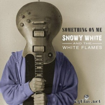 Snowy White & The White Flames - Something on Me (2020) FLAC