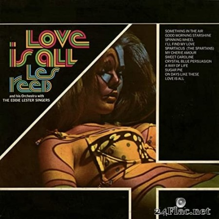 Les Reed & His Orchestra & The Eddie Lester Singers - Love Is All (1969/2020) Hi-Res [MQA]