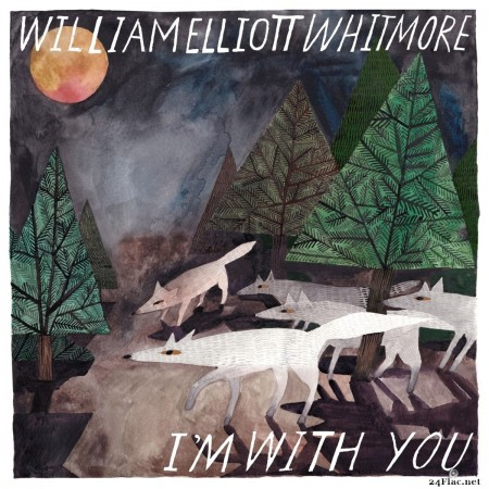 William Elliott Whitmore - I'm With You (2020) FLAC