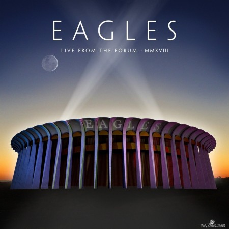 Eagles - Live From The Forum MMXVIII (2020) FLAC + Hi-Res