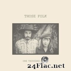 Those Folk - One Thousand Homes (2020) FLAC