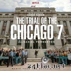Daniel Pemberton - The Trial Of The Chicago 7 (Music From The Netflix Film) (2020) FLAC