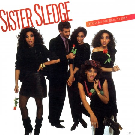 Sister Sledge - Bet Cha Say That To All The Girls (2015) Hi-Res