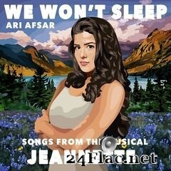 "Ari Afsar - We Won't Sleep (Songs from the Musical ""Jeannette"") (2020) FLAC"