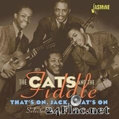 The Cats and The Fiddle - That's on, Jack, That's On: Selected Singles 1939-1950 (2020) FLAC