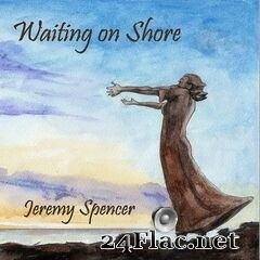 Jeremy Spencer - Waiting On Shore (2020) FLAC