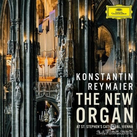 Konstantin Reymaier - Bach, Elgar, Karg-Elert, Lefebure-Wely, Williams: The New Organ at St. Stephen's Cathedral, Vienna (2020) Hi-Res