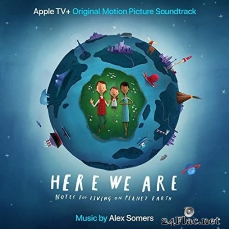 Alex Somers - Here We Are (Apple TV+ Original Motion Picture Soundtrack) (2020) Hi-Res