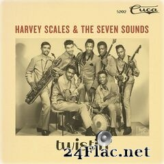 Harvey Scales & The Seven Sounds - Twistin' (2020) FLAC
