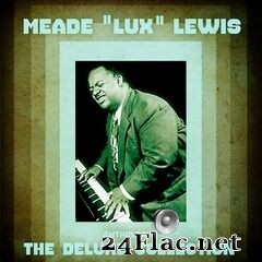 "Meade ""Lux"" Lewis - Anthology: The Deluxe Collection (Remastered) (2020) FLAC"