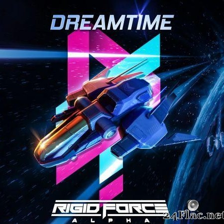 Dreamtime - Rigid Force Alpha: Extended Soundtrack (2019) [FLAC (tracks)]