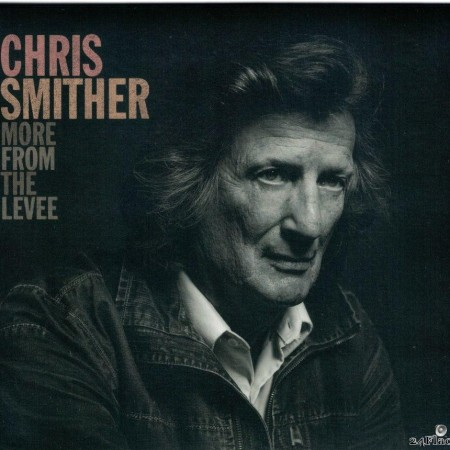Chris Smither - More From the Levee (2020) [FLAC (tracks + .cue)]