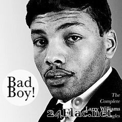 Larry Williams - Bad Boy! The Complete Larry Williams Singles (2020) FLAC