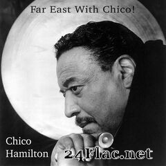 Chico Hamilton - Far East with Chico! (2020) FLAC