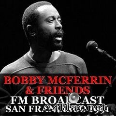 Bobby McFerrin & Friends - FM Broadcast San Francisco 1991 (2020) FLAC