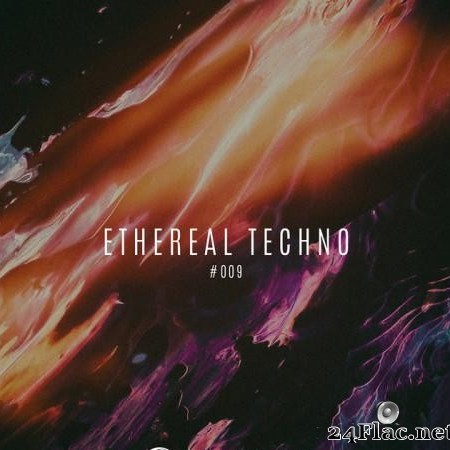 VA - Ethereal Techno #009 (2020) [FLAC (tracks)]