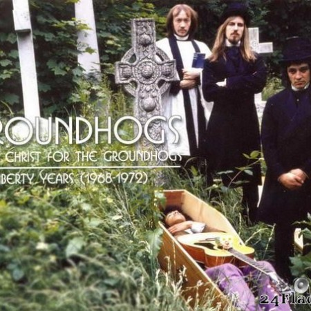 Groundhogs - Thank Christ For Groundhogs: The Liberty Years 1968-1972 (2010) [FLAC (tracks + .cue)]