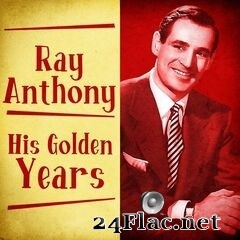 Ray Anthony - His Golden Years (Remastered) (2020) FLAC
