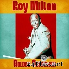 Roy Milton - Golden Selection (Remastered) (2020) FLAC