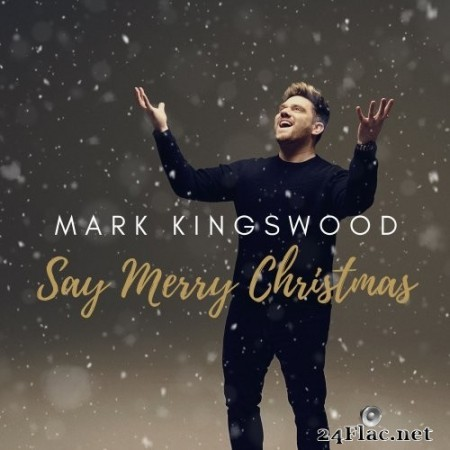 Mark Kingswood - Say Merry Christmas (2020) Hi-Res