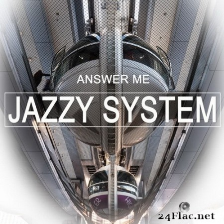 Jazzy System - Answer Me (2020) Hi-Res