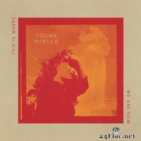 Young Mister - This is Where We Are Now (2020) Hi-Res