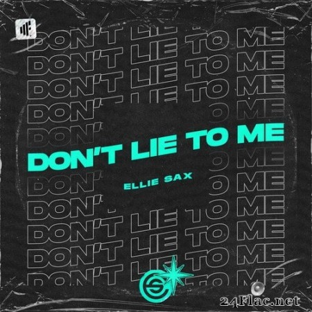 Ellie Sax - Don't Lie to Me (2020) Hi-Res