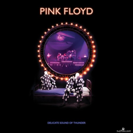 Pink Floyd - Delicate Sound of Thunder (2019 Remix;Live) (2020) FLAC + Hi-Res