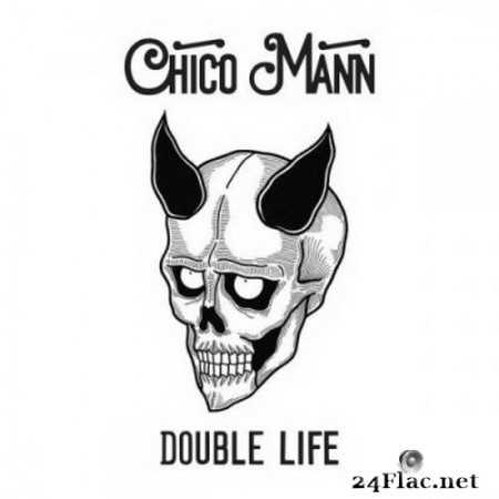 Chico Mann - Double Life (2020) FLAC