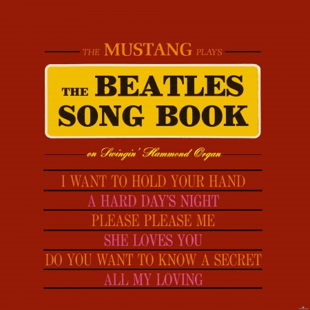 The Mustang - The Mustang Plays the Beatles Songbook (Remastered from the Original Somerset Tapes) (2020) Hi-Res