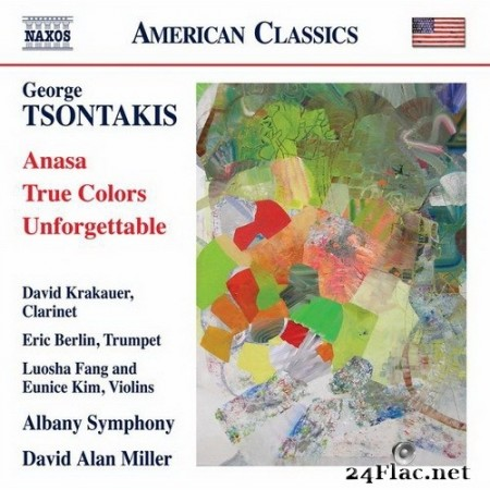 David Alan Miller, Albany Symphony Orchestra, David Krakauer, Eric Berlin, Eunice Kim & Luosha Fang - George Tsontakis - Anasa - True Colors - Unforgettable (2017) Hi-Res