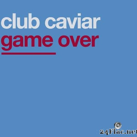 Club Caviar - Game Over (2001) [FLAC (tracks)]
