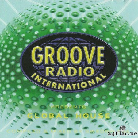 VA - Groove Radio International Presents- Global House (1999) [FLAC (image + .cue)]