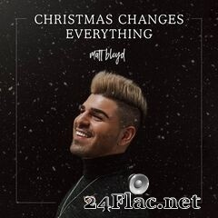 Matt Bloyd - Christmas Changes Everything (2020) FLAC