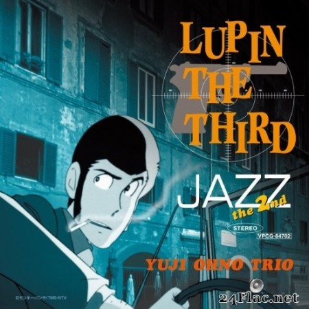 Yuji Ohno Trio - LUPIN THE THIRD JAZZ the 2nd (2000/2015) Hi-Res