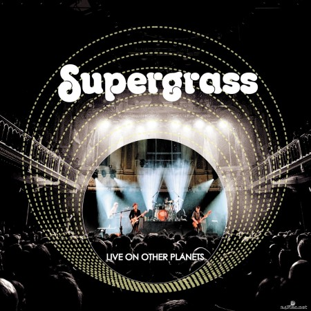 Supergrass - Live on Other Planets (Live 2020) (2020) Hi-Res