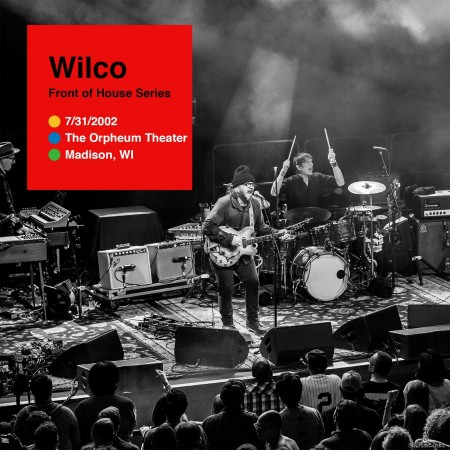 Wilco - 2002-07-31 The Orpheum Theater, Madison, WI (2020) FLAC