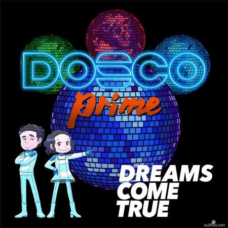 DREAMS COME TRUE - DOSCO prime (2020) Hi-Res