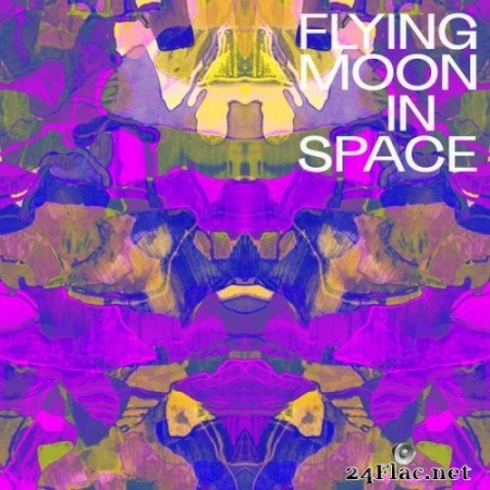 Flying Moon In Space - Flying Moon In Space (2020) Hi-Res