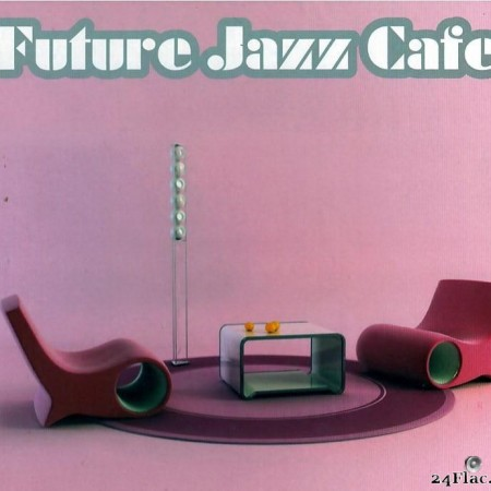 VA - Future Jazz Cafe (2012) [FLAC (tracks + .cue)]