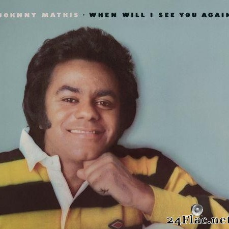Johnny Mathis - When Will I See You Again (1975) [FLAC (tracks)]