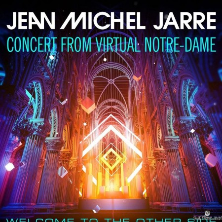 Jean-Michel Jarre - Welcome To The Other Side (Concert From Virtual Notre-Dame) (2021) [FLAC (tracks)]