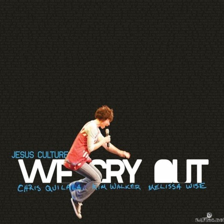 Jesus Culture - We Cry Out (2007) [FLAC (tracks + .cue)]