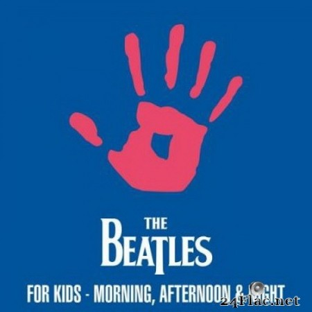 The Beatles - The Beatles For Kids:  Morning, Afternoon & Night (2020) FLAC