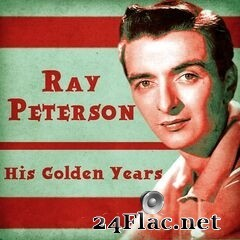 Ray Peterson - His Golden Years (Remastered) (2020) FLAC