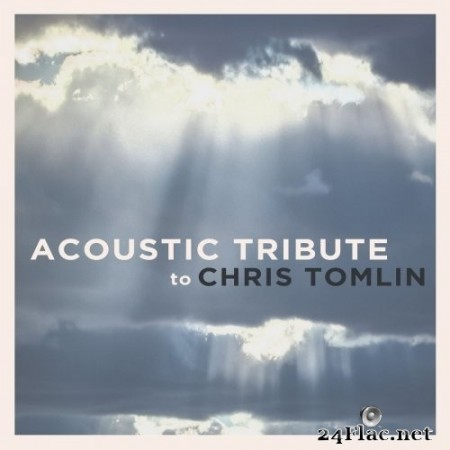 Guitar Tribute Players - Acoustic Tribute to Chris Tomlin (2021) Hi-Res