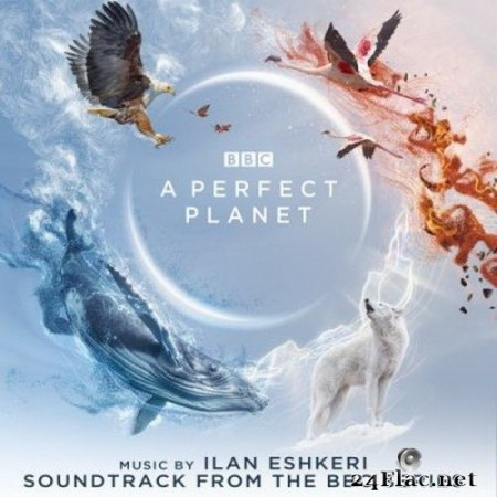 Ilan Eshkeri - A Perfect Planet (Soundtrack from the BBC Series) (2021) FLAC