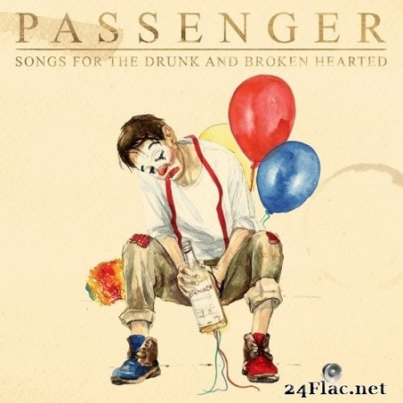 Passenger - Songs for the Drunk and Broken Hearted (Deluxe) (2021) Hi-Res