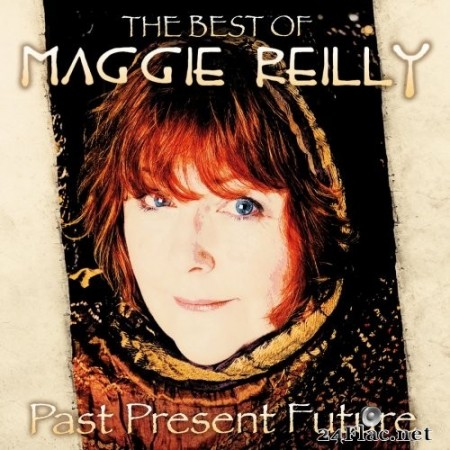 Maggie Reilly - Past Present Future: The Best Of (2021) Hi-Res